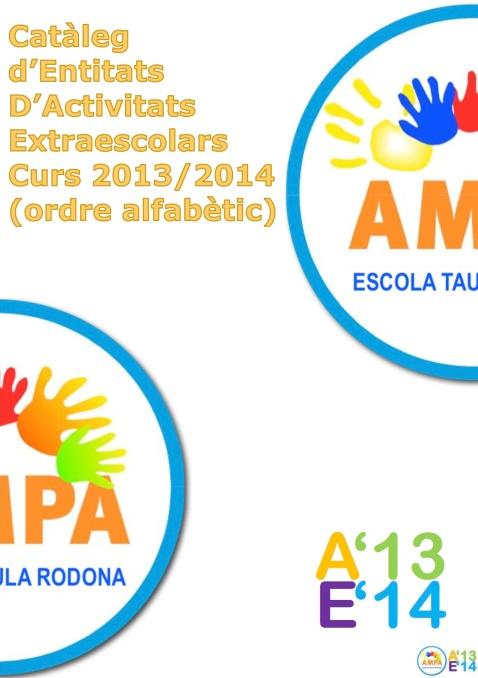 CATÀLEG D'ENTITATS D'ACTIVITATS EXTRAESCOLARS 2013-2014 - ESCOLA TAULA RODONA